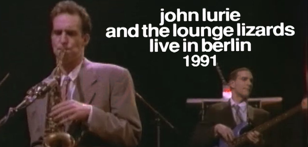 John Lurie and the Lounge Lizards Live in Berlin 1991